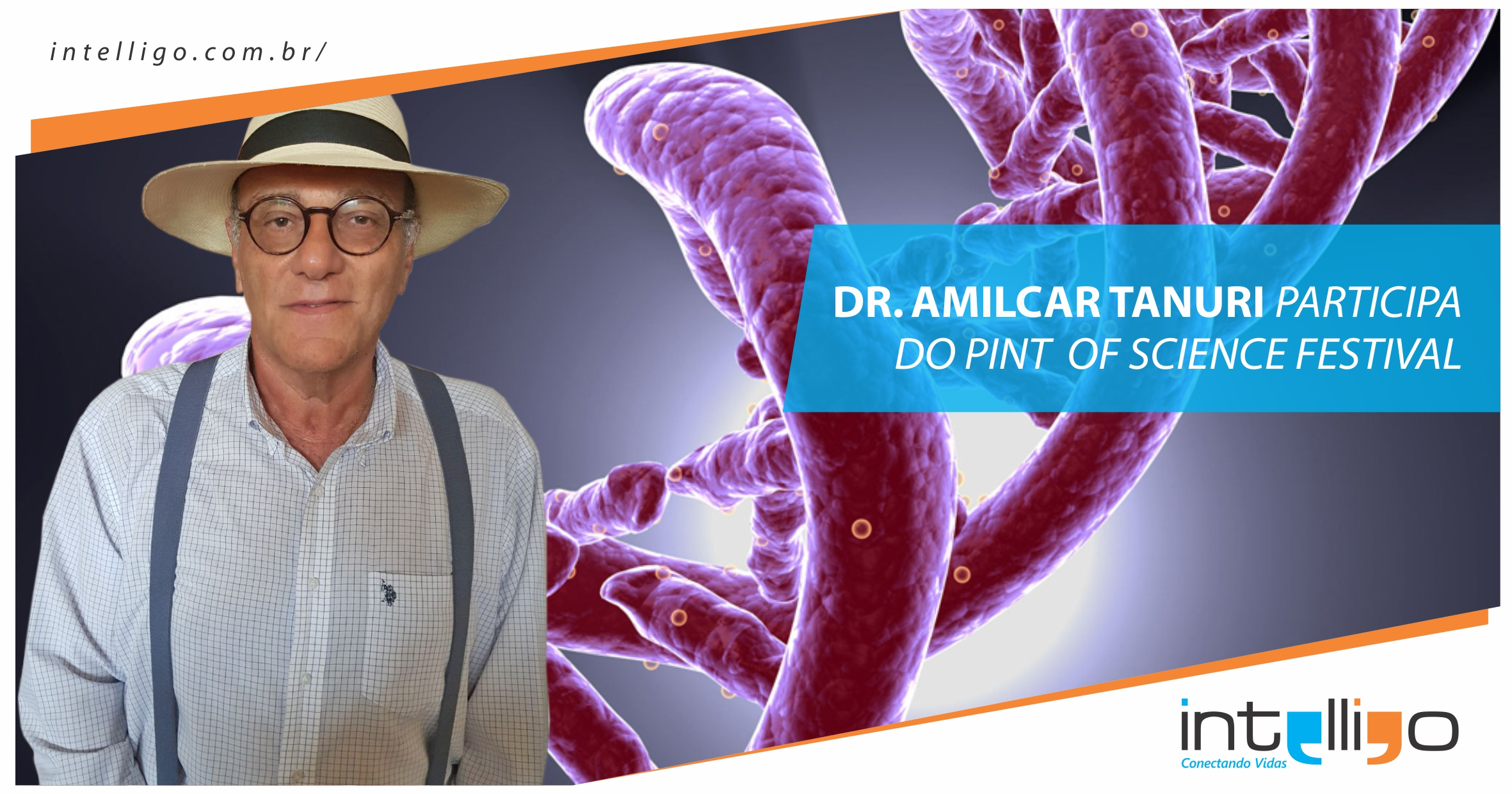 Dr. Amilcar Tanuri, Participará Do PINT OF SCIENCE FESTIVAL